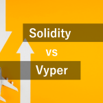 VyperとSolidityの違いと選び方